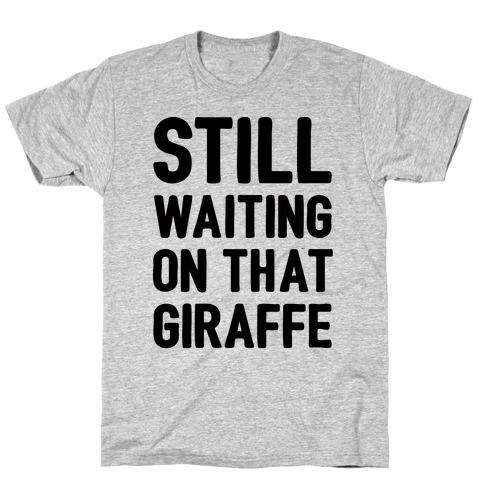 Still Waiting On That Giraffe Mens T-Shirt