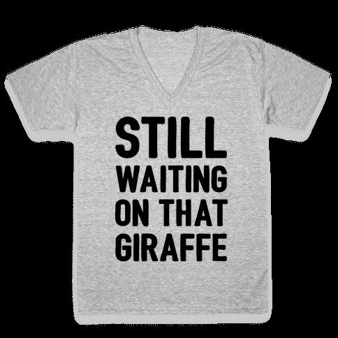 Still Waiting On That Giraffe V-Neck Tee Shirt