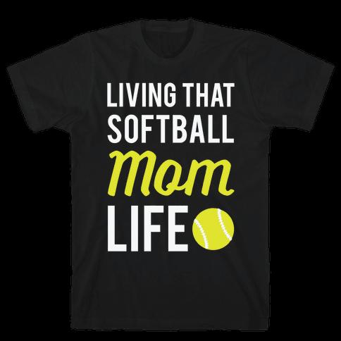 Living That Softball Mom Life Mens T-Shirt