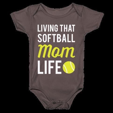 Living That Softball Mom Life Baby One-Piece