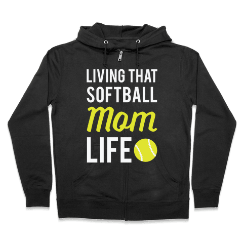 Living That Softball Mom Life Zip Hoodie