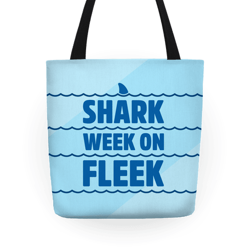 Shark Week On Fleek Tote
