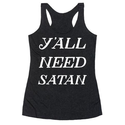 Y'all Need Satan Racerback Tank Top