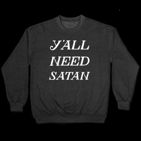 Y'all Need Satan Pullover