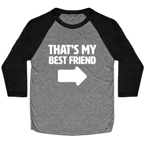 That's My Best Friend Baseball Tee