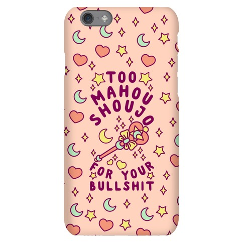 Too Mahou Shoujo For Your Bullshit Phone Case