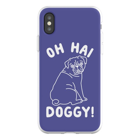 Oh Hai Doggy Phone Flexi-Case