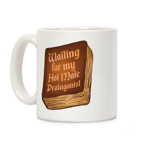 Waiting for my Hot Male Protagonist Coffee Mug