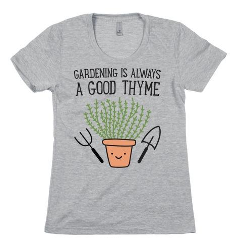 Gardening Is Always A Good Thyme Womens T-Shirt