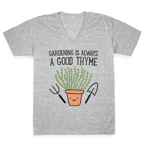 Gardening Is Always A Good Thyme V-Neck Tee Shirt