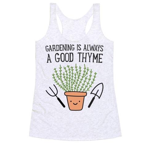 Gardening Is Always A Good Thyme Racerback Tank Top