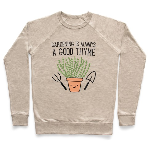 Gardening Is Always A Good Thyme Pullover