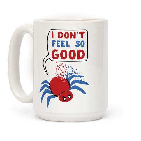 I Don't Feel So Good Coffee Mug