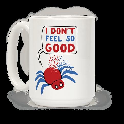 I Don't Feel So Good Coffee Mug