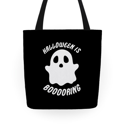 Halloween is Boo-ring Tote