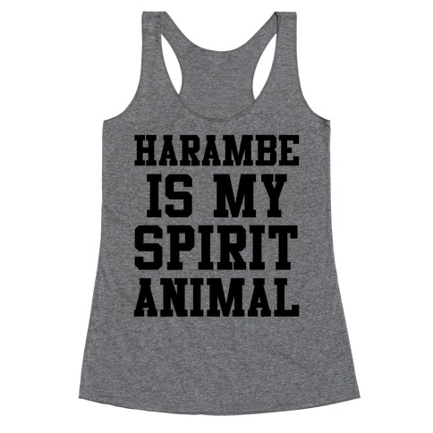 Harambe is My Spirit Animal Racerback Tank Top