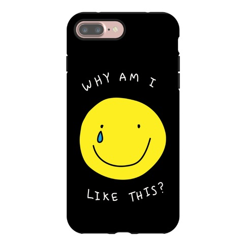 Why Am I Like This Phone Case