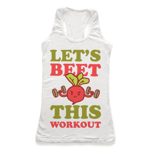 Let's Beet This Workout Racerback Tank Top