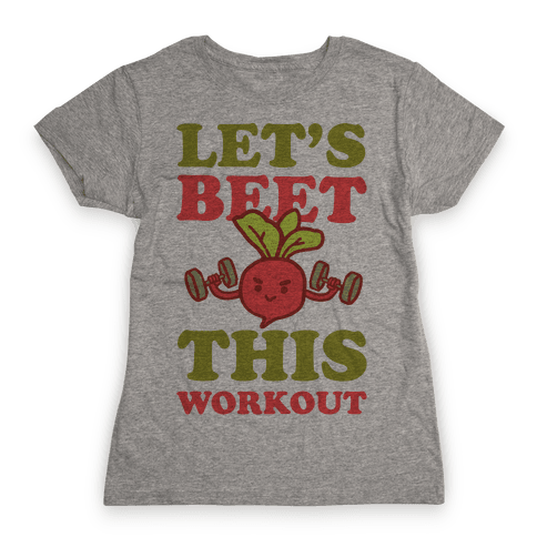 Let's Beet This Workout Womens T-Shirt