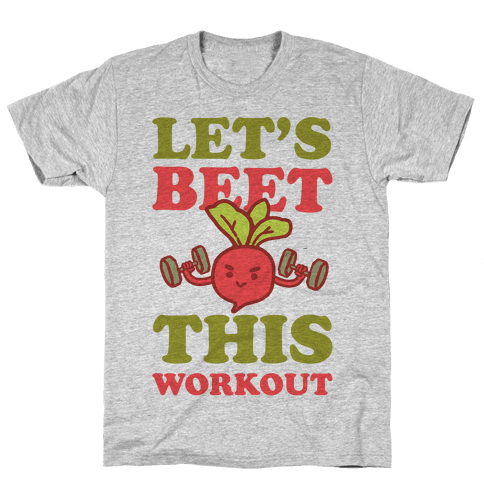 Let's Beet This Workout Mens T-Shirt