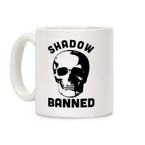 Shadow Banned Coffee Mug