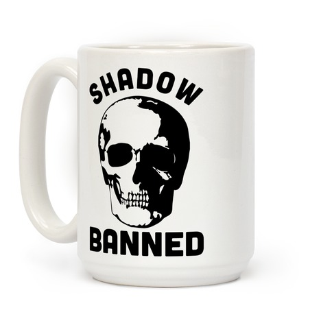 Shadow Banned Coffee Mug