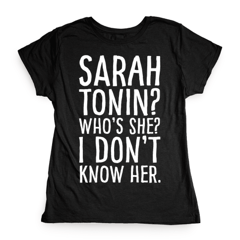 Sarah Tonin I Don't Know Her White Print Womens T-Shirt
