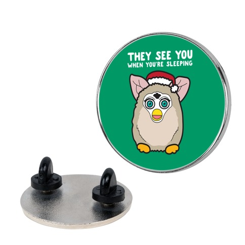 They See You When You're Sleeping - Furby Pin