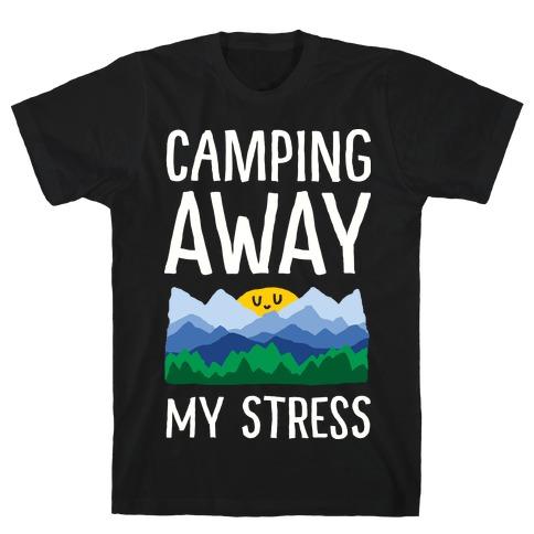 Camping Away My Stress T-Shirt