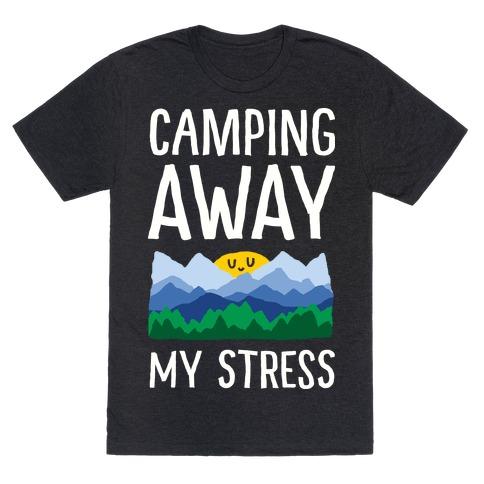 Camping Away My Stress Mens T-Shirt
