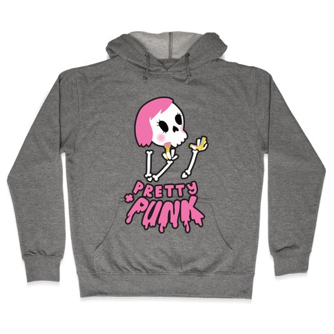 Pretty and Punk Hooded Sweatshirt