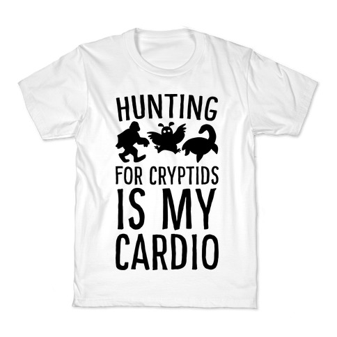 Hunting for Cryptids is my Cardio Kids T-Shirt