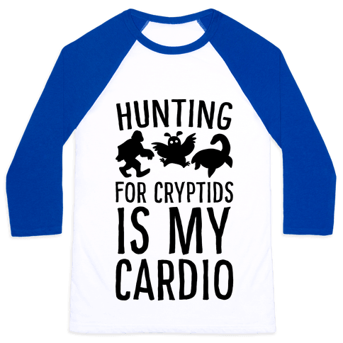 Hunting for Cryptids is my Cardio Baseball Tee