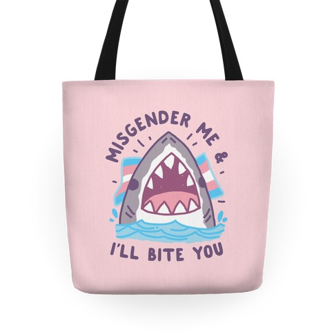 Misgender Me & I'll Bite You (Trans Flag) Tote