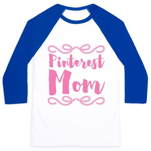 Pinterest Mom Baseball Tee