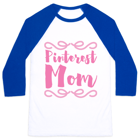 Pinterest Mom Baseball Tee