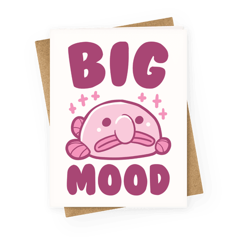 Big Mood - Blob Fish Greeting Card