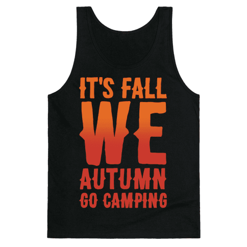 It's Fall We Autumn Go Camping White Print Tank Top
