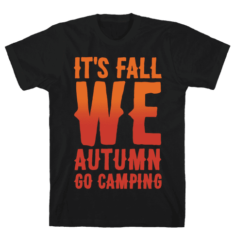 It's Fall We Autumn Go Camping White Print Mens T-Shirt