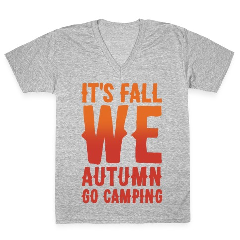 It's Fall We Autumn Go Camping White Print V-Neck Tee Shirt