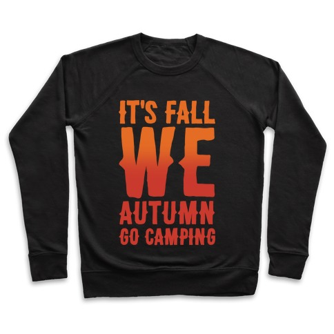 It's Fall We Autumn Go Camping White Print Pullover