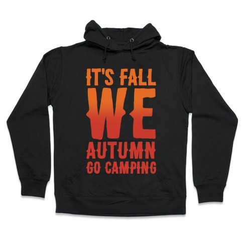 It's Fall We Autumn Go Camping White Print Hooded Sweatshirt