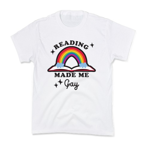 Reading Made Me Gay Kids T-Shirt