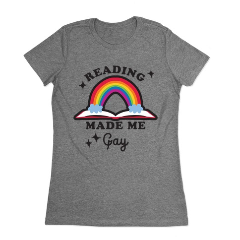 Reading Made Me Gay Womens T-Shirt