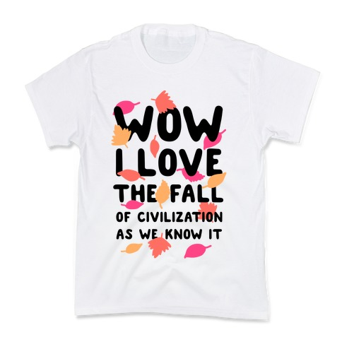 Wow I Love the Fall of Civilization Kids T-Shirt