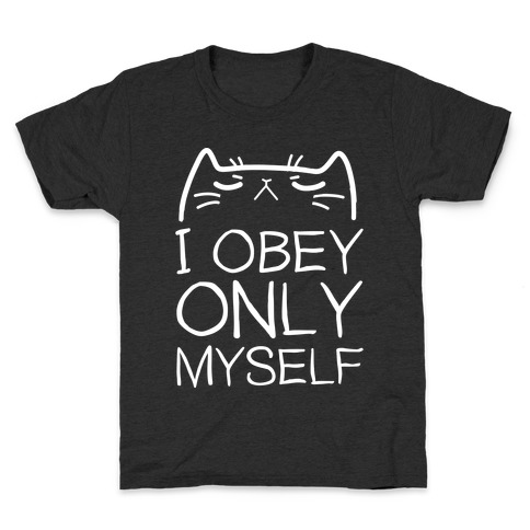 I Obey ONLY myself Kids T-Shirt