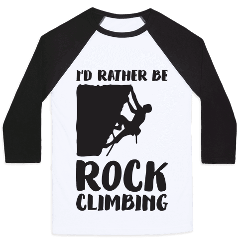 I'd Rather Be Rock Climbing Baseball Tee