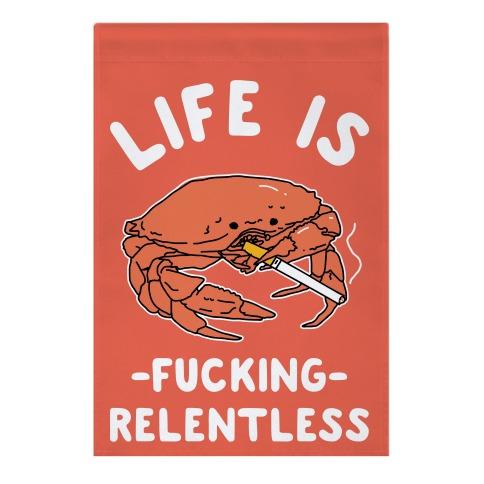 Life is F***ing Relentless Garden Flag