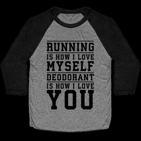 Running Is How I Love Myself Baseball Tee