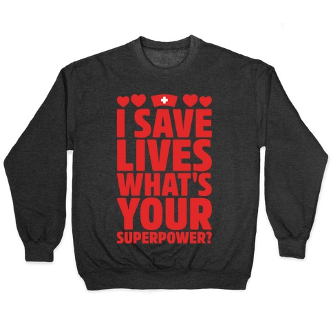 I Save Lives What's Your Superpower White Print Pullover